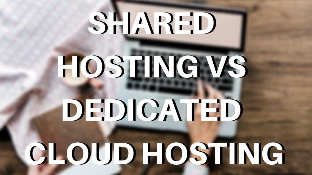 Shared hosting VS dedicated cloud hosting
