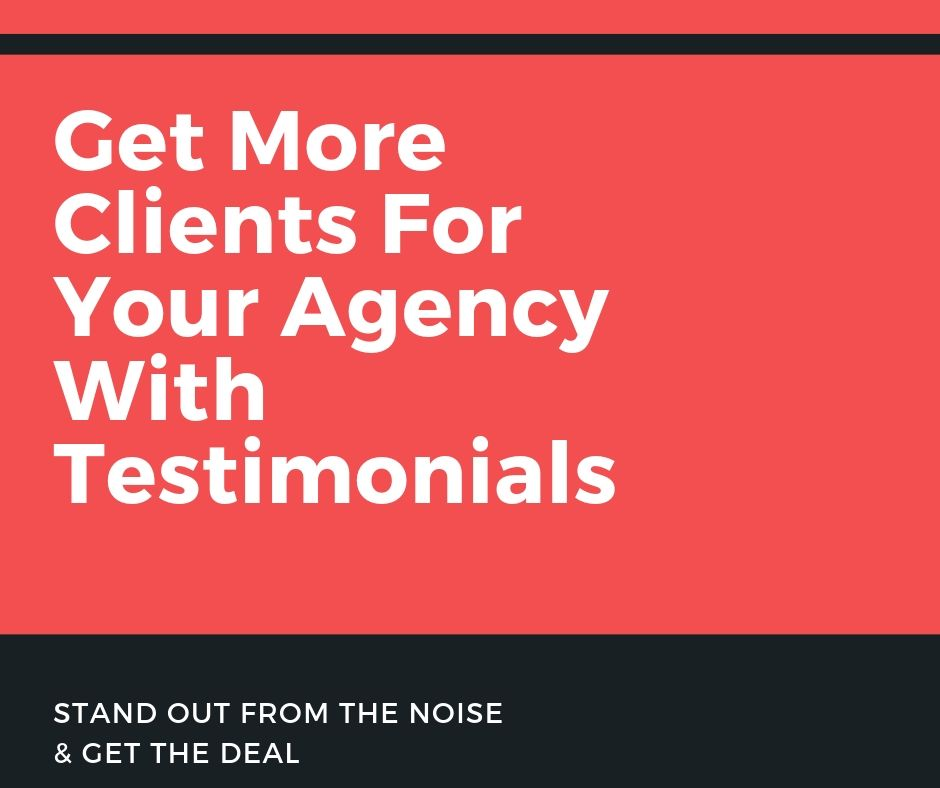Get More Clients For Your Agency With testimonials