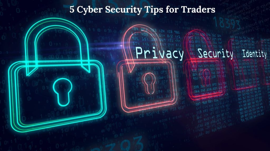 5 Cyber Security Tips for Traders