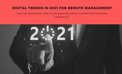 Digital-Trends-In-2021-For-Remote-Management