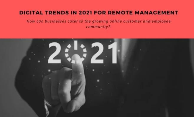 Digital-Trends-In-2021-For-Remote-Management