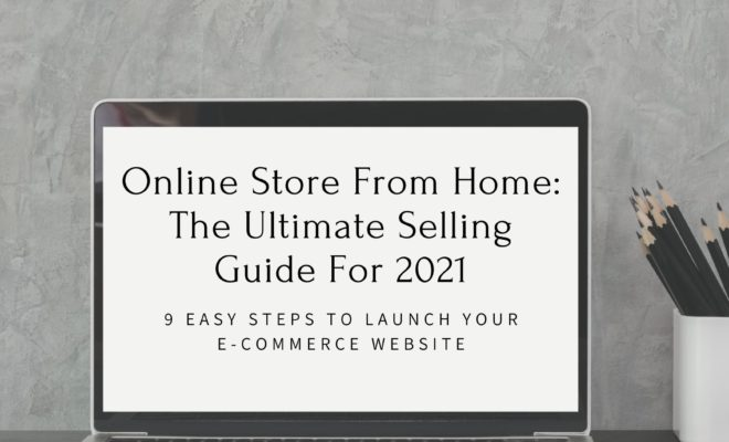 9 easy steps to create an online store to earn from home